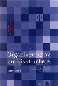 organisering-av-politiskt-arbete---en-studie-av-vitalisering-av-kommunfullmaktiges-arbete-i-en-svensk-kommun